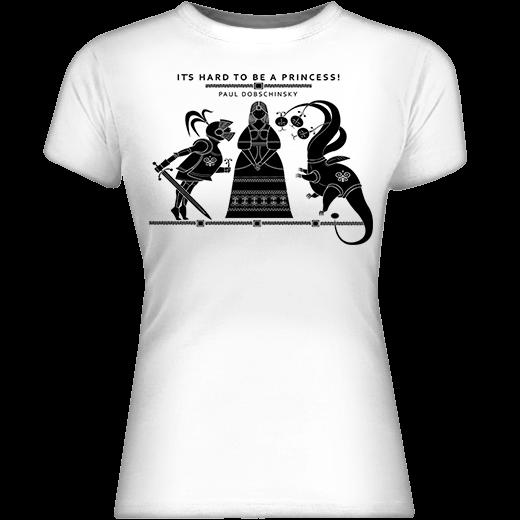 Byť princeznou je fuška! Biele dámske tričko z kolekcie Pavol Dobšinský